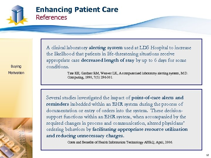 Enhancing Patient Care References Buying Motivation A clinical laboratory alerting system used at LDS