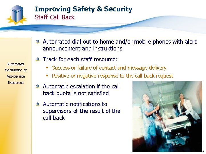 Improving Safety & Security Staff Call Back Automated dial-out to home and/or mobile phones