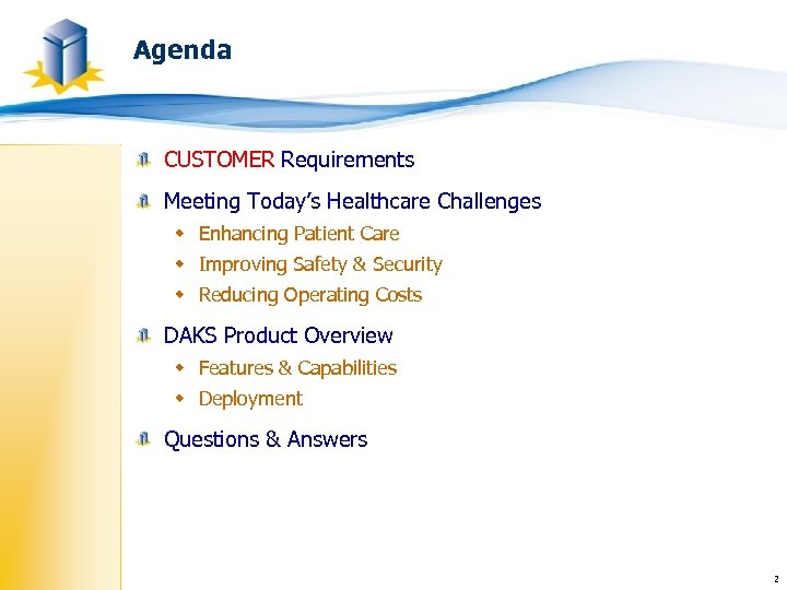 Agenda CUSTOMER Requirements Meeting Today's Healthcare Challenges w Enhancing Patient Care w Improving Safety