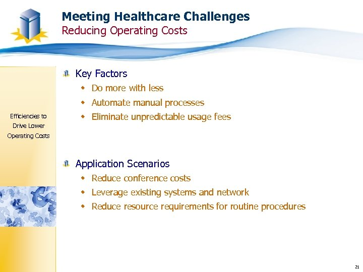 Meeting Healthcare Challenges Reducing Operating Costs Key Factors w Do more with less w