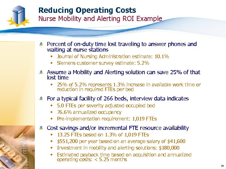 Reducing Operating Costs Nurse Mobility and Alerting ROI Example Percent of on-duty time lost