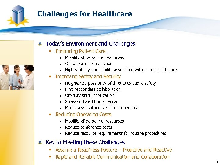 Challenges for Healthcare Today's Environment and Challenges w Enhancing Patient Care Mobility of personnel