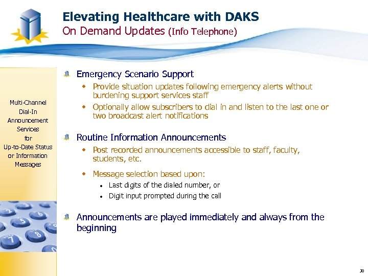 Elevating Healthcare with DAKS On Demand Updates (Info Telephone) Emergency Scenario Support Multi-Channel Dial-In