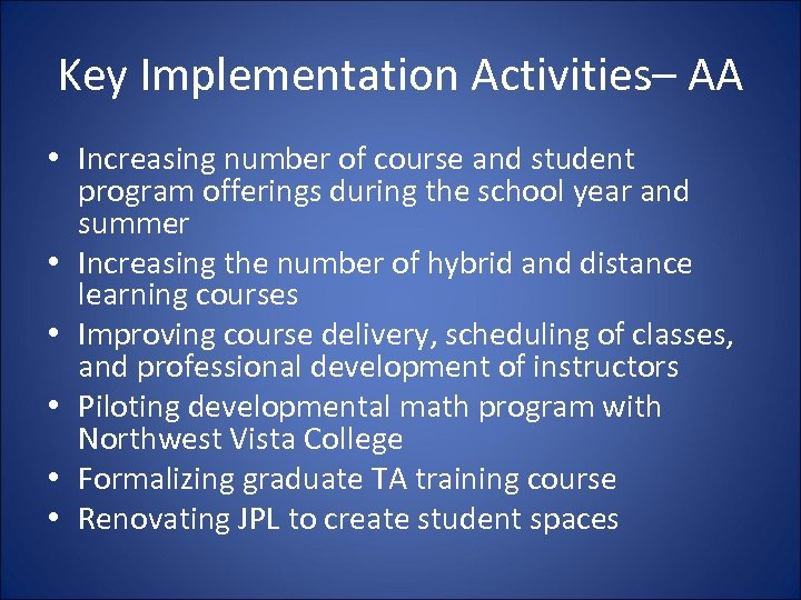 Key Implementation Activities– AA • Increasing number of course and student program offerings during