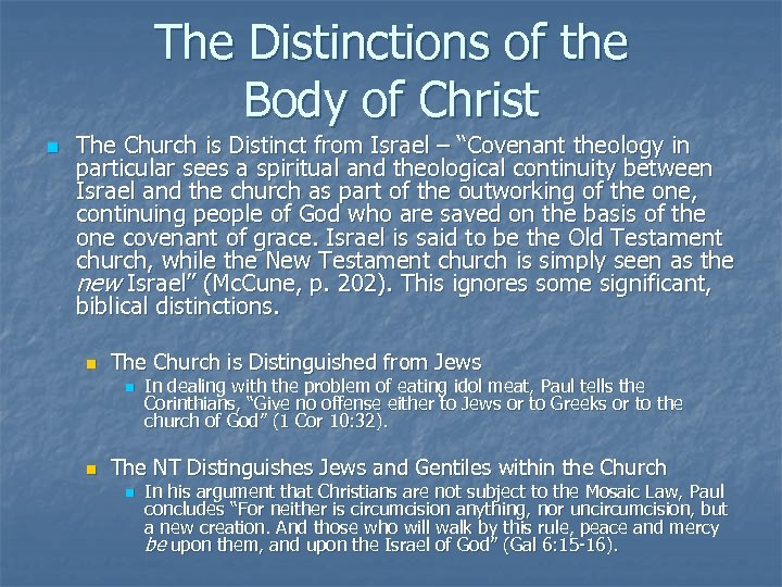 The Distinctions of the Body of Christ n The Church is Distinct from Israel