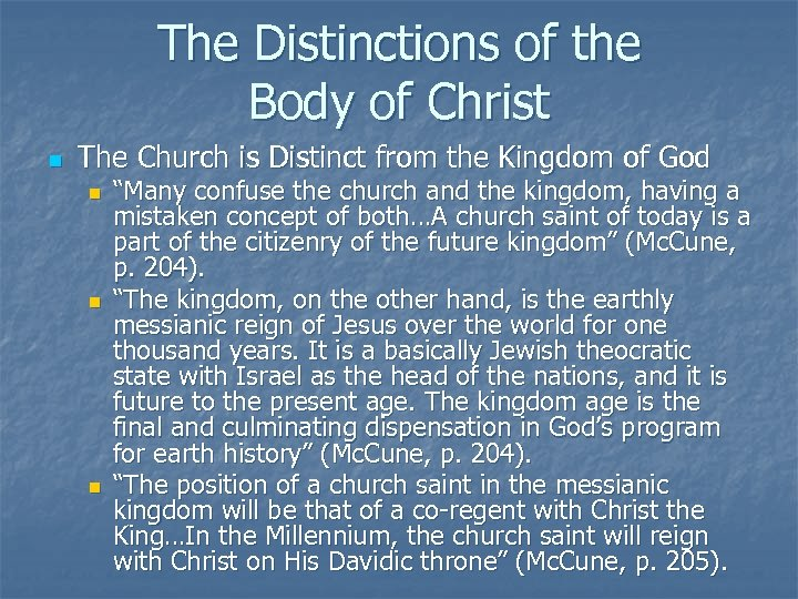 The Distinctions of the Body of Christ n The Church is Distinct from the