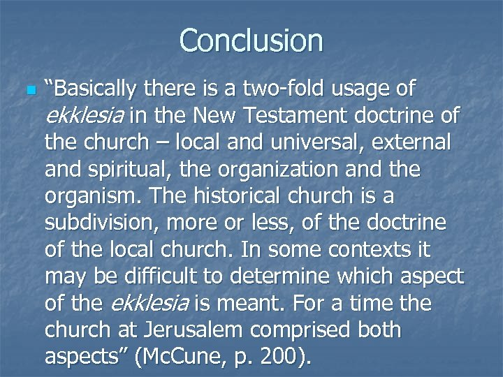 "Conclusion n ""Basically there is a two-fold usage of ekklesia in the New Testament"
