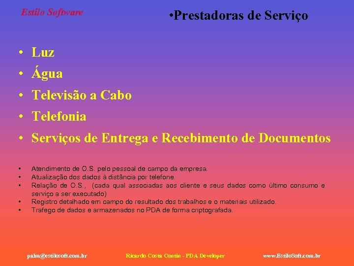 Estilo Software • Prestadoras de Serviço • Luz • Água • Televisão a Cabo
