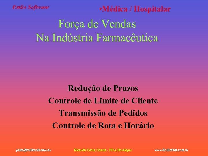 Estilo Software • Médica / Hospitalar Força de Vendas Na Indústria Farmacêutica Redução de