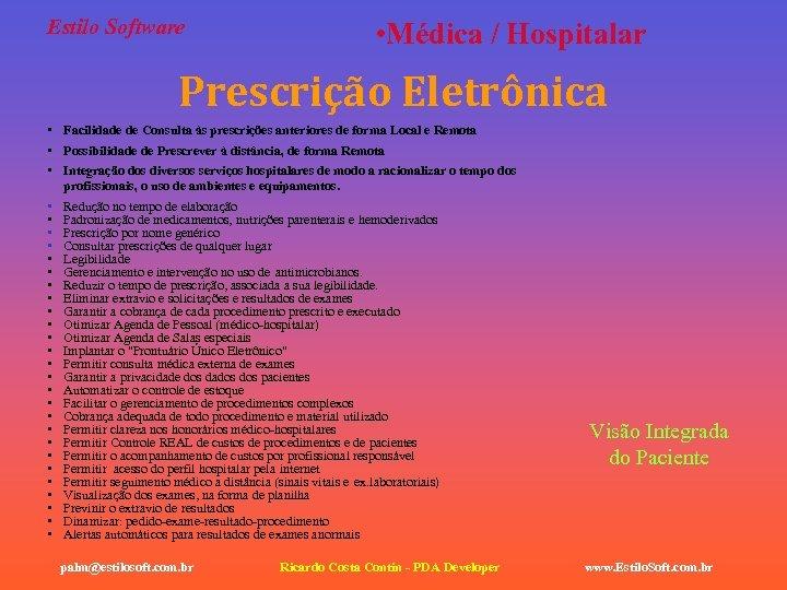 Estilo Software • Médica / Hospitalar Prescrição Eletrônica • Facilidade de Consulta às prescrições
