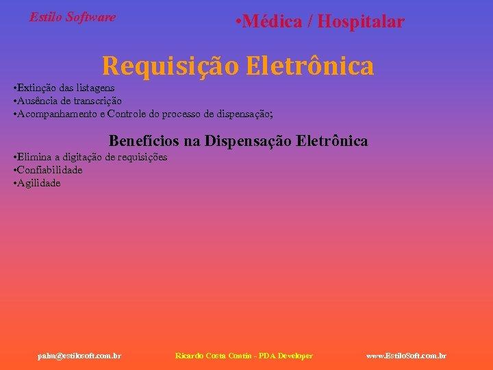 Estilo Software • Médica / Hospitalar Requisição Eletrônica • Extinção das listagens • Ausência