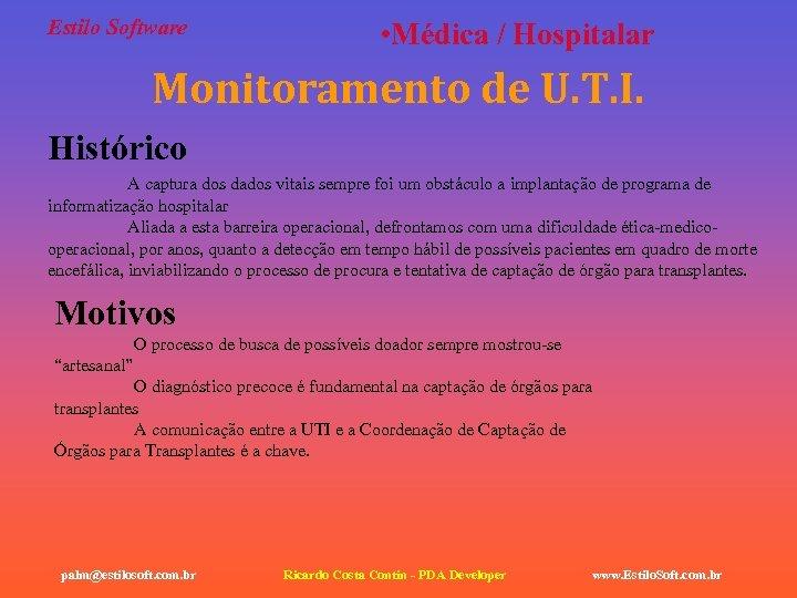 Estilo Software • Médica / Hospitalar Monitoramento de U. T. I. Histórico A captura