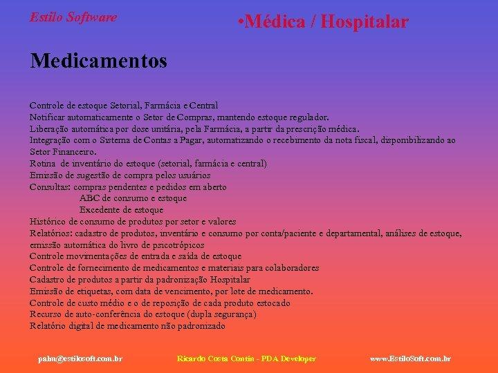 Estilo Software • Médica / Hospitalar Medicamentos Controle de estoque Setorial, Farmácia e Central
