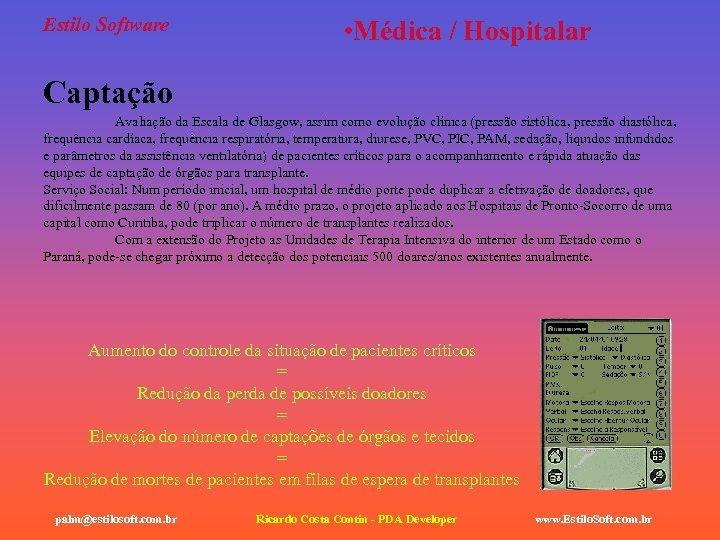 Estilo Software • Médica / Hospitalar Captação Avaliação da Escala de Glasgow, assim como
