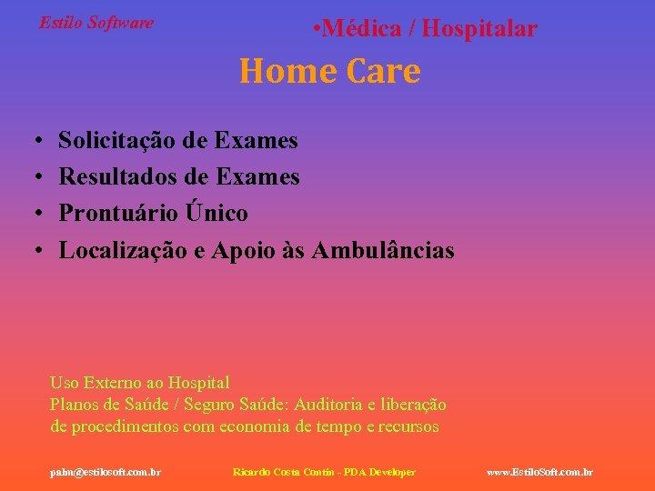 Estilo Software • Médica / Hospitalar Home Care • • Solicitação de Exames Resultados