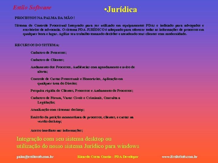 Estilo Software • Jurídica PROCESSOS NA PALMA DA MÃO ! Sistema de Controle Processual