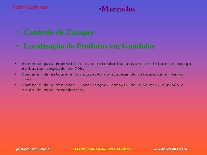 Estilo Software • Mercados • Controle de Estoque • Localização de Produtos em Gondolas