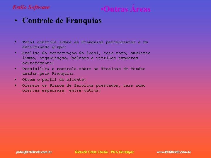 Estilo Software • Outras Áreas • Controle de Franquias • • • Total controle