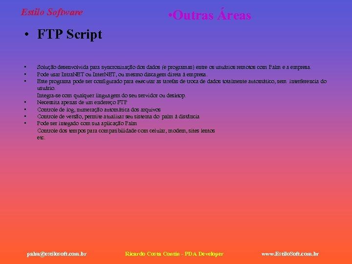 Estilo Software • Outras Áreas • FTP Script • • Solução desenvolvida para syncronização