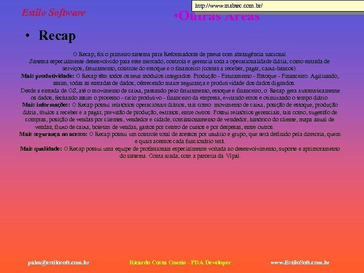 Estilo Software http: //www. mabtec. com. br/ • Outras Áreas • Recap O Recap,