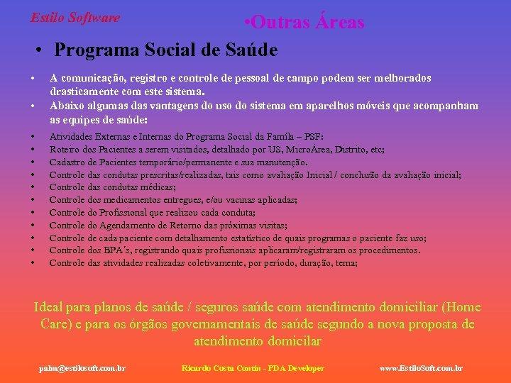 Estilo Software • Outras Áreas • Programa Social de Saúde • • • •