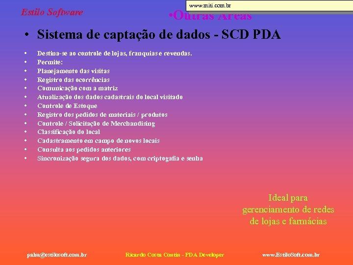 Estilo Software www. miti. com. br • Outras Áreas • Sistema de captação de
