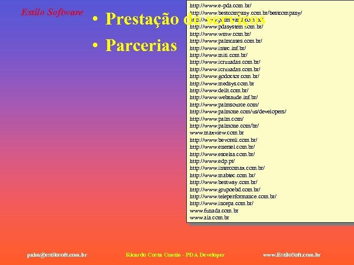 Estilo Software palm@estilosoft. com. br http: //www. e-pda. com. br/ http: //www. bestcompany. com.