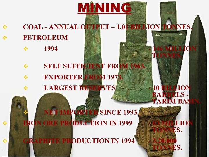 MINING v COAL - ANNUAL OUTPUT – 1. 01 BILLION TONNES. v PETROLEUM v