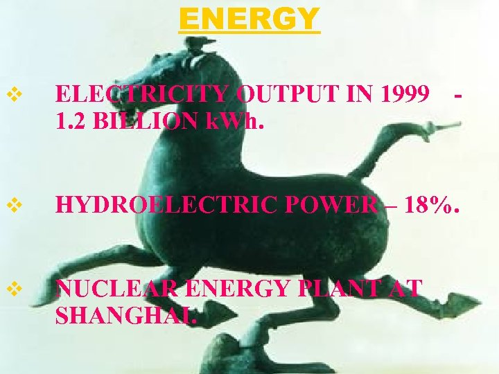 ENERGY v ELECTRICITY OUTPUT IN 1999 1. 2 BILLION k. Wh. v HYDROELECTRIC POWER