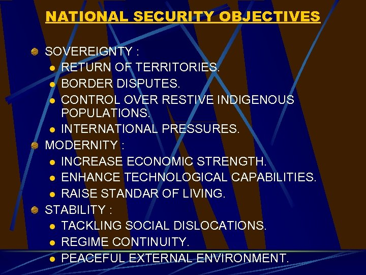NATIONAL SECURITY OBJECTIVES SOVEREIGNTY : l RETURN OF TERRITORIES. l BORDER DISPUTES. l CONTROL