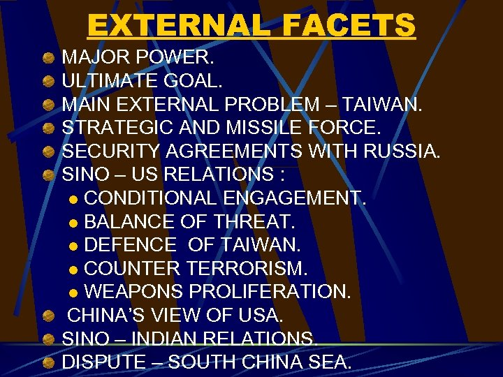 EXTERNAL FACETS MAJOR POWER. ULTIMATE GOAL. MAIN EXTERNAL PROBLEM – TAIWAN. STRATEGIC AND MISSILE