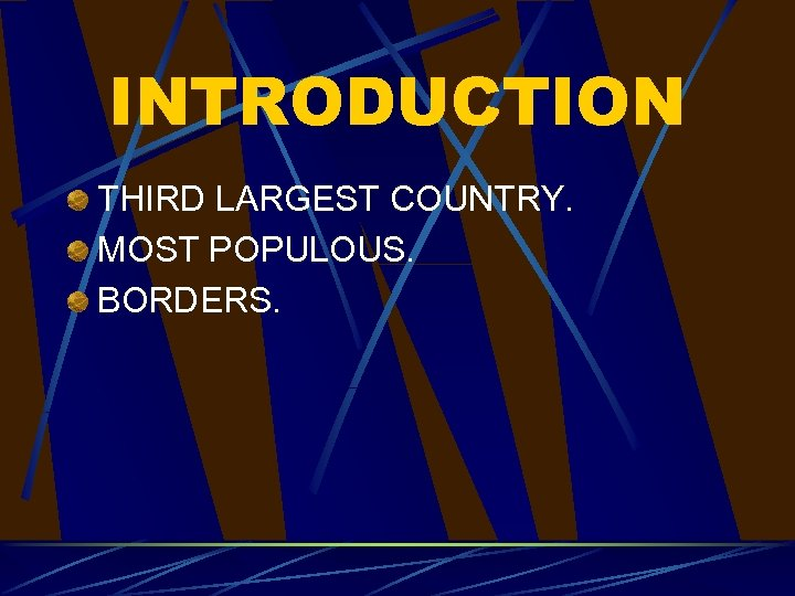 INTRODUCTION THIRD LARGEST COUNTRY. MOST POPULOUS. BORDERS.