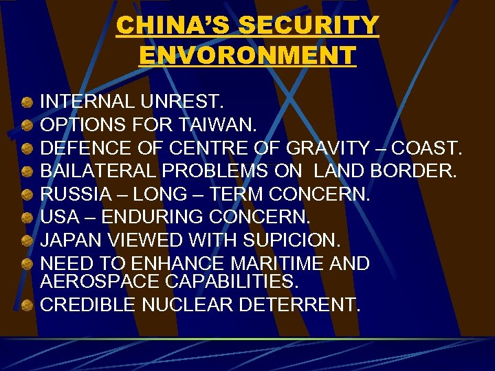 CHINA'S SECURITY ENVORONMENT INTERNAL UNREST. OPTIONS FOR TAIWAN. DEFENCE OF CENTRE OF GRAVITY –