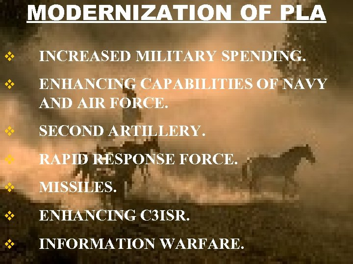 MODERNIZATION OF PLA v INCREASED MILITARY SPENDING. v ENHANCING CAPABILITIES OF NAVY AND AIR