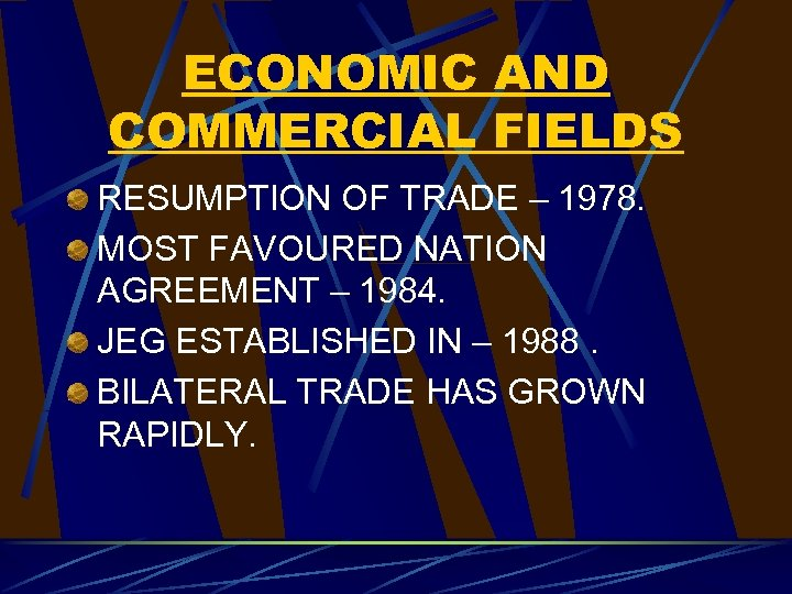 ECONOMIC AND COMMERCIAL FIELDS RESUMPTION OF TRADE – 1978. MOST FAVOURED NATION AGREEMENT –
