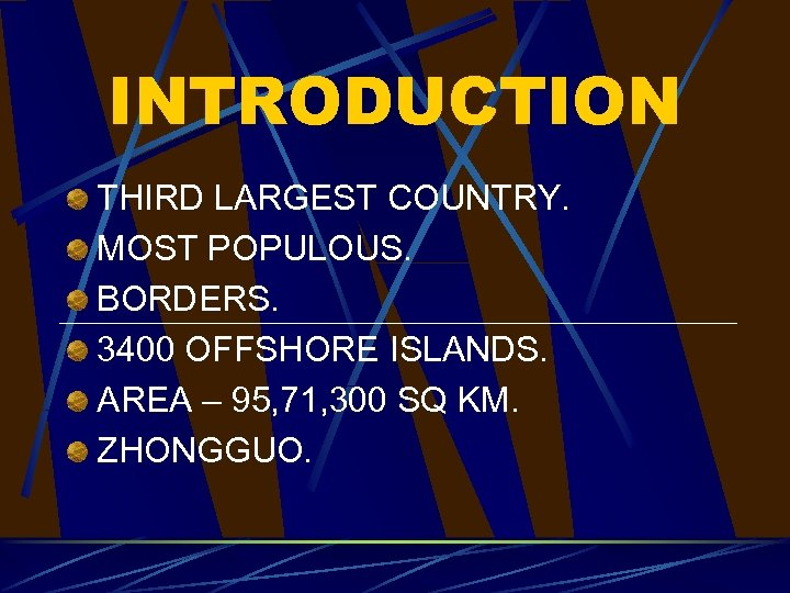 INTRODUCTION THIRD LARGEST COUNTRY. MOST POPULOUS. BORDERS. 3400 OFFSHORE ISLANDS. AREA – 95, 71,
