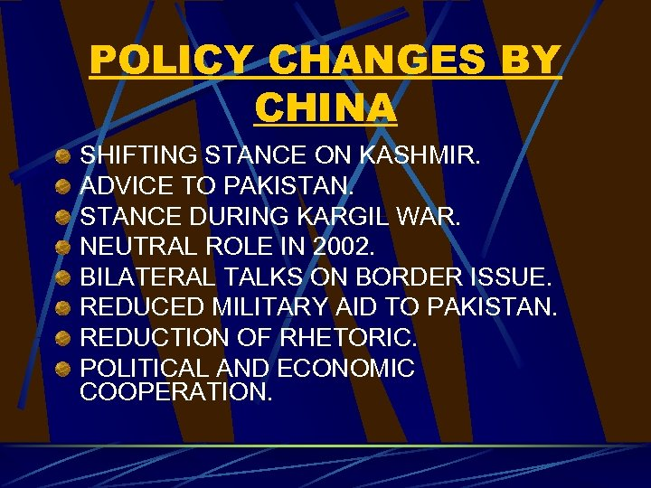 POLICY CHANGES BY CHINA SHIFTING STANCE ON KASHMIR. ADVICE TO PAKISTANCE DURING KARGIL WAR.