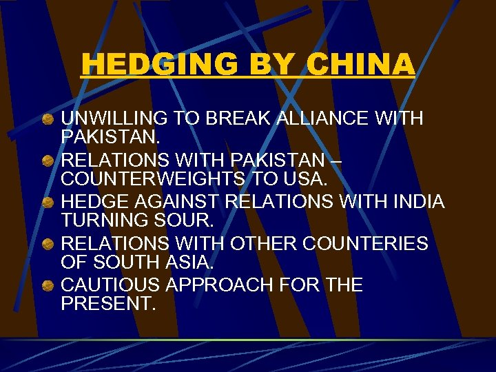 HEDGING BY CHINA UNWILLING TO BREAK ALLIANCE WITH PAKISTAN. RELATIONS WITH PAKISTAN – COUNTERWEIGHTS