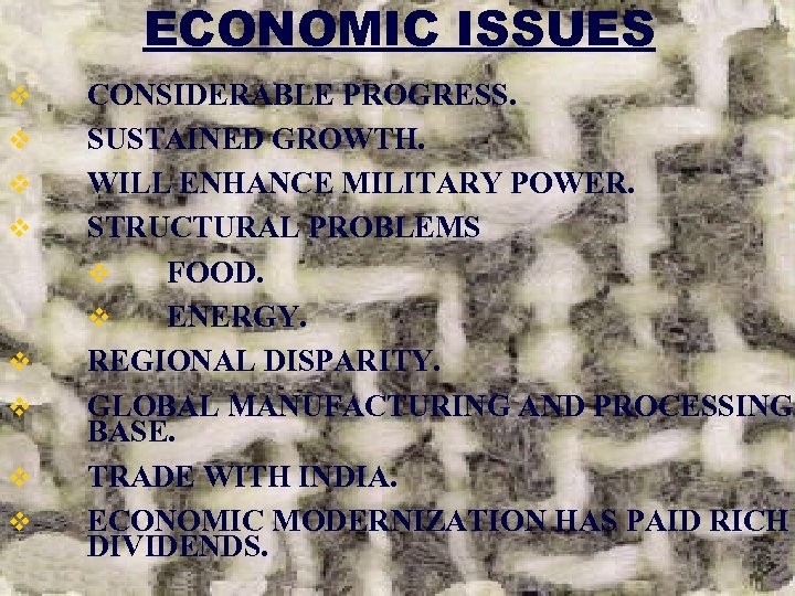 ECONOMIC ISSUES v v v v CONSIDERABLE PROGRESS. SUSTAINED GROWTH. WILL ENHANCE MILITARY POWER.