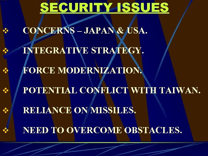 SECURITY ISSUES v CONCERNS – JAPAN & USA. v INTEGRATIVE STRATEGY. v FORCE MODERNIZATION.