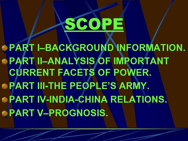 SCOPE PART I–BACKGROUND INFORMATION. PART II–ANALYSIS OF IMPORTANT CURRENT FACETS OF POWER. PART III-THE