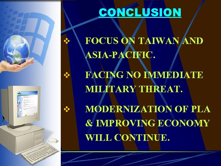 CONCLUSION v FOCUS ON TAIWAN AND ASIA-PACIFIC. v FACING NO IMMEDIATE MILITARY THREAT. v