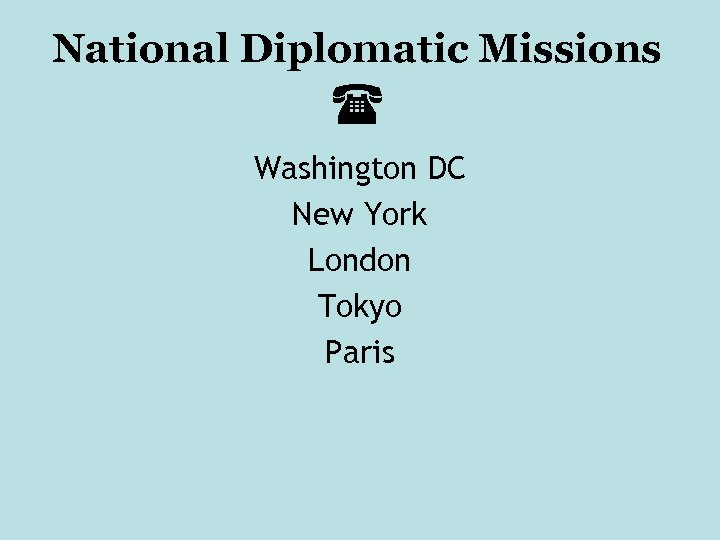 National Diplomatic Missions Washington DC New York London Tokyo Paris