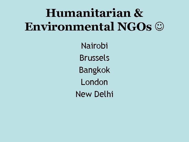 Humanitarian & Environmental NGOs Nairobi Brussels Bangkok London New Delhi