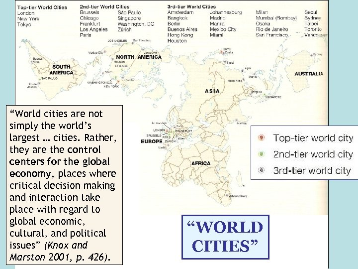 """""""World cities are not simply the world's largest … cities. Rather, they are the"""