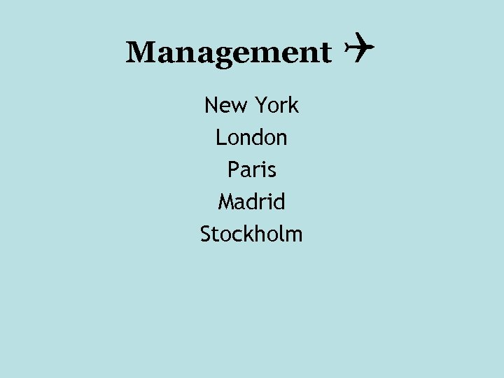 Management New York London Paris Madrid Stockholm