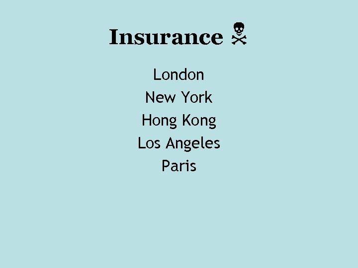 Insurance London New York Hong Kong Los Angeles Paris