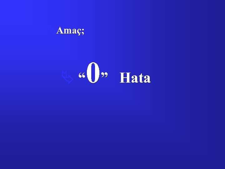 "ÄAmaç; 0 Ä "" "" Hata"