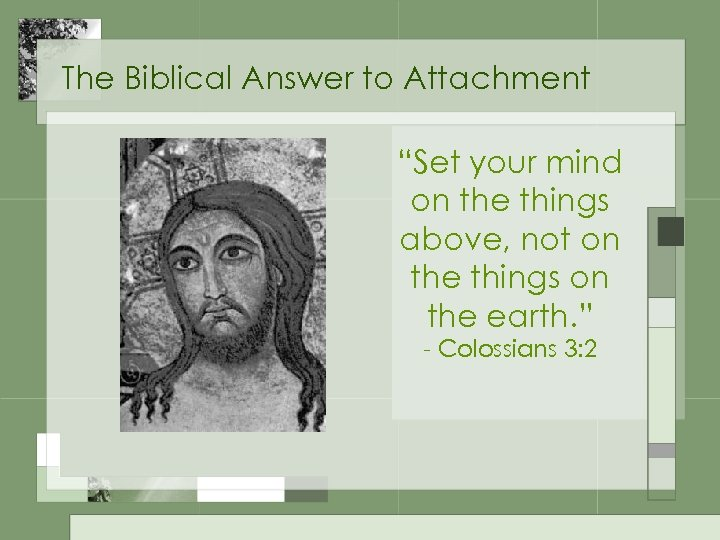 "The Biblical Answer to Attachment ""Set your mind on the things above, not on"