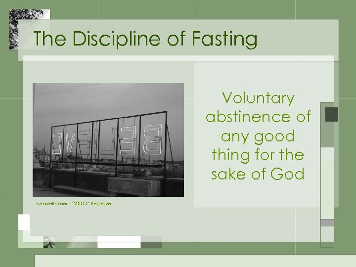 The Discipline of Fasting Voluntary abstinence of any good thing for the sake of